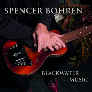 Spencer Bohren – Blackwater Music VALVE#4487