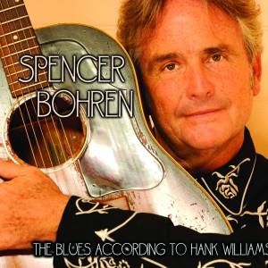 Spencer Bohren – The Blues According to Hank Williams VALVE#2987