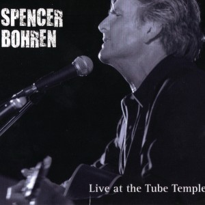 Spencer Bohren – Live at the Tube Temple VALVE#9087