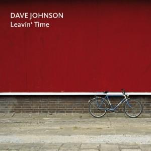 Dave Johnson – Leavin' Time VALVE#3887