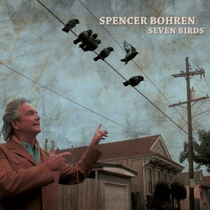 Spencer Bohren – Seven Birds VALVE#5987