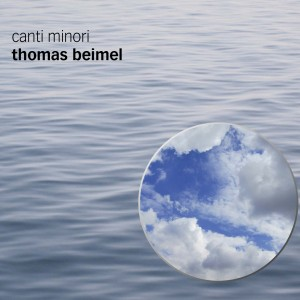 Thomas Beimel – Canti Minori VALVE#5387