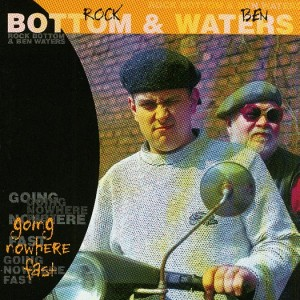 Rock Bottom+Ben Waters – Going Nowhere Fast VALVE#3081