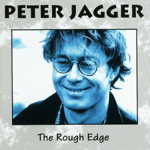 Peter Jagger – The Rough Edge VALVE#9504
