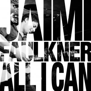 Jaimi Faulkner – All I Can VALVE#2387